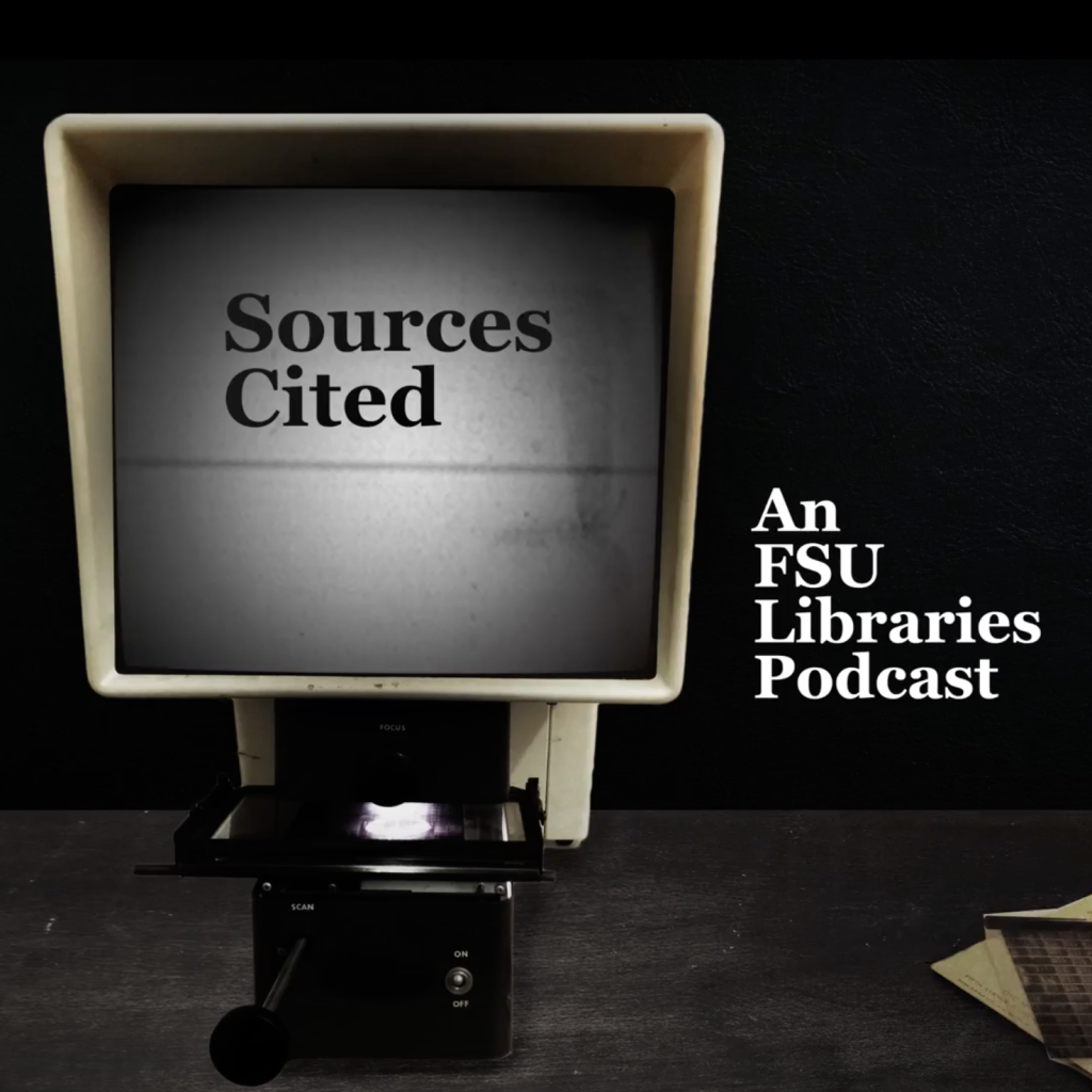 Sources Cited: An FSU Libraries Podcast